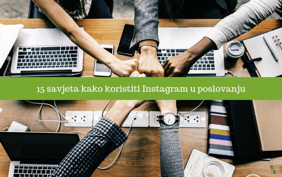 15 savjeta kako koristiti Instagram u poslovanju