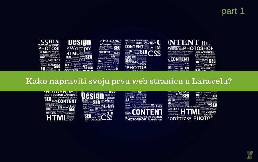 Kako napraviti svoju prvu web stranicu sa PHP frameworkom Laravel – Part 1
