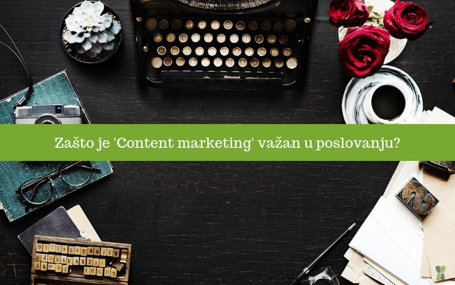 Zašto je Content marketing važan u poslovanju?
