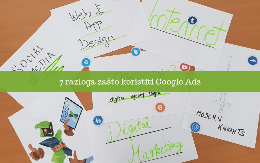 7 razloga zašto koristiti Google Ads