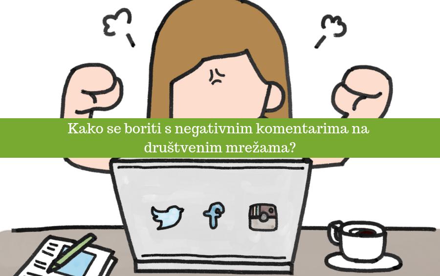 Kako se boriti s negativnim komentarima na društvenim mrežama?
