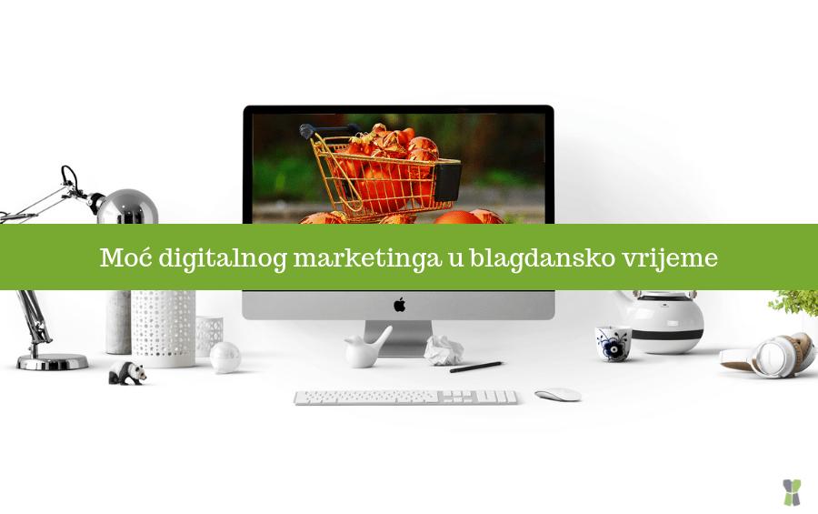 Moć digitalnog marketinga u blagdansko vrijeme