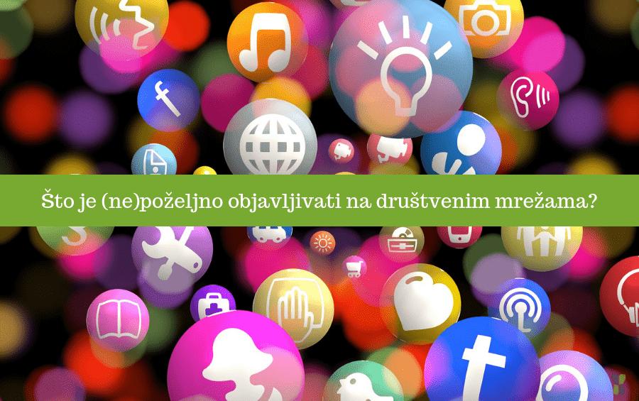 Što je (ne)poželjno objavljivati na društvenim mrežama?