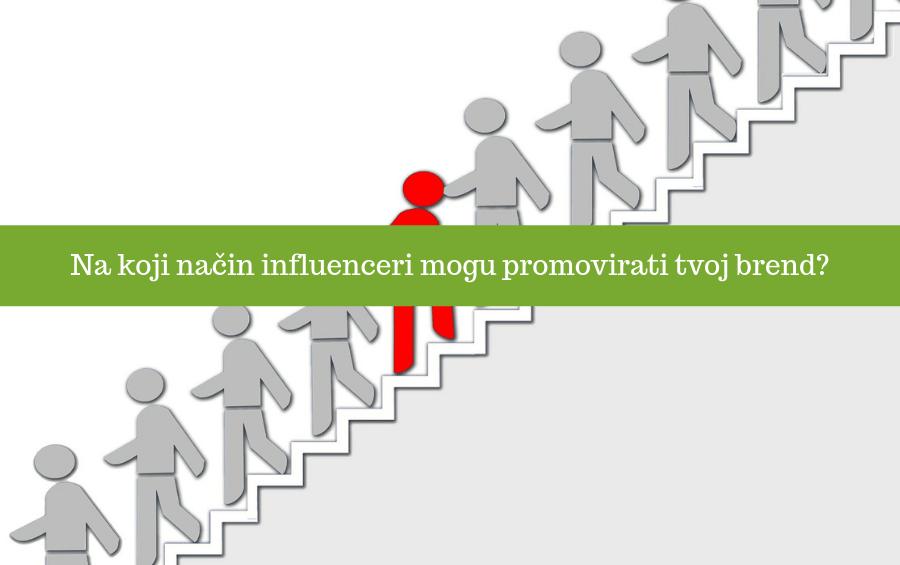 Na koji način influenceri mogu promovirati tvoj brend?