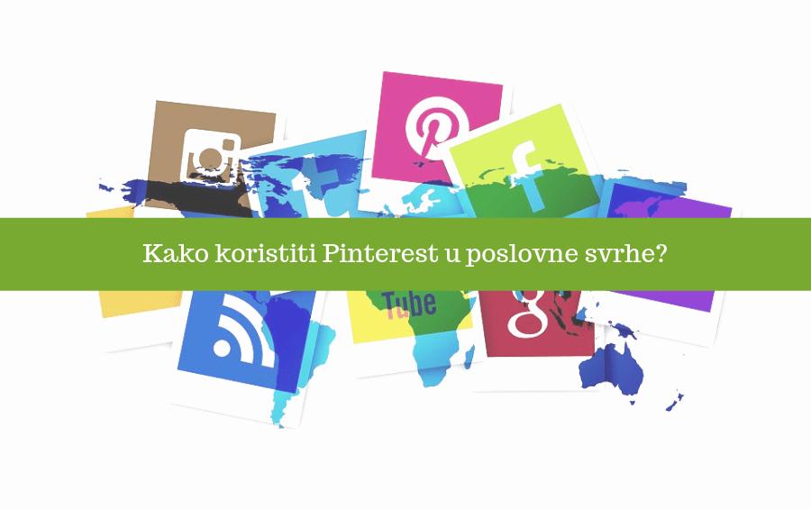 Kako koristiti Pinterest u poslovne svrhe?