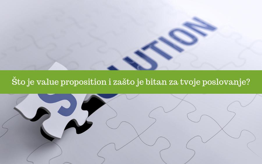 Što je value proposition i zašto je bitan za tvoje poslovanje?