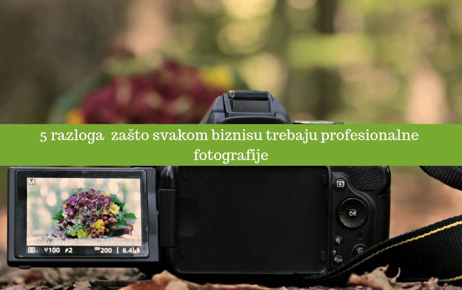5 razloga zašto svakom biznisu trebaju profesionalne fotografije