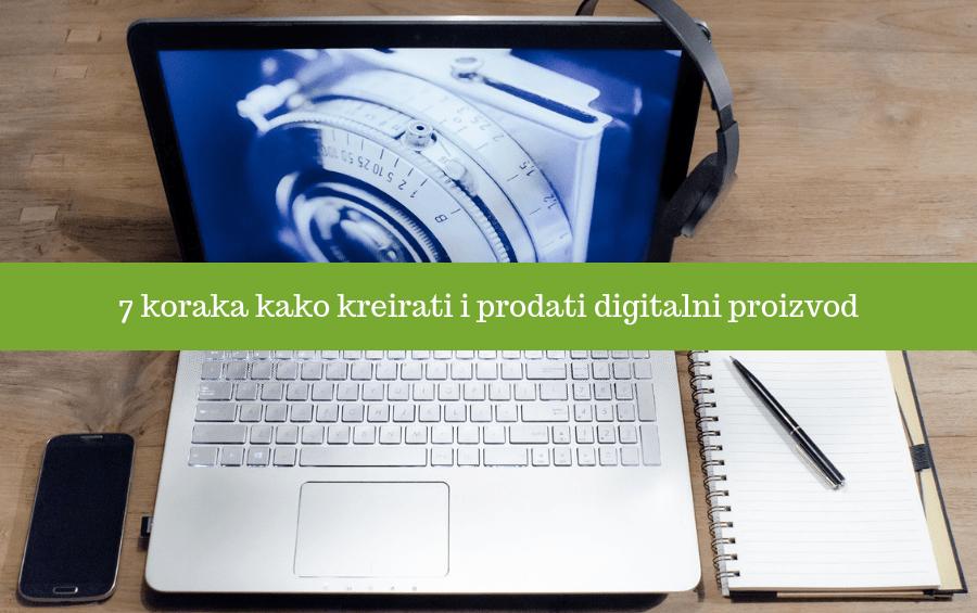 7 koraka kako kreirati i prodati digitalni proizvod
