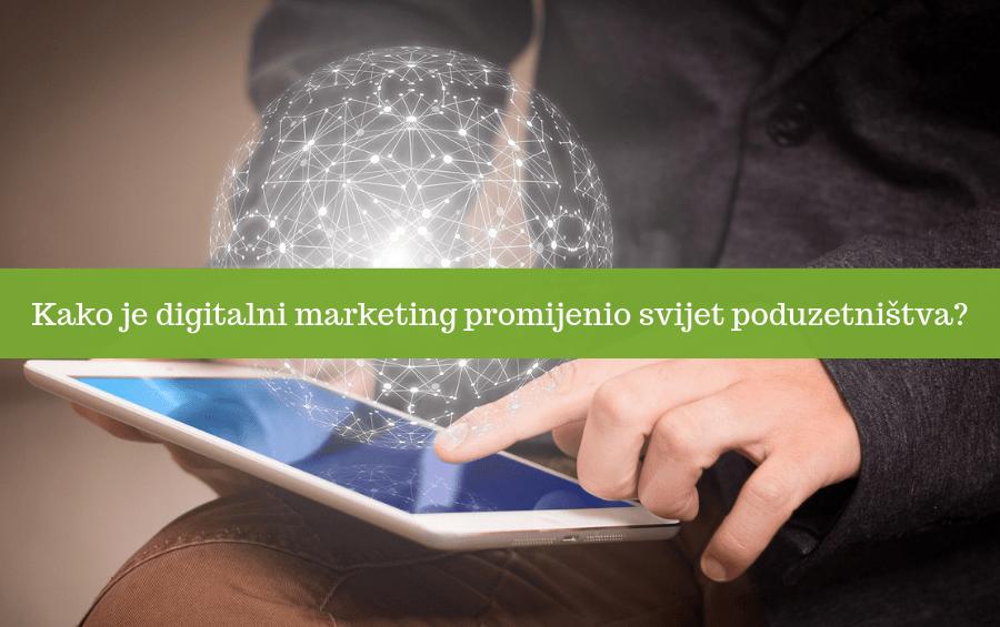 Kako je digitalni marketing promijenio svijet poduzetništva?