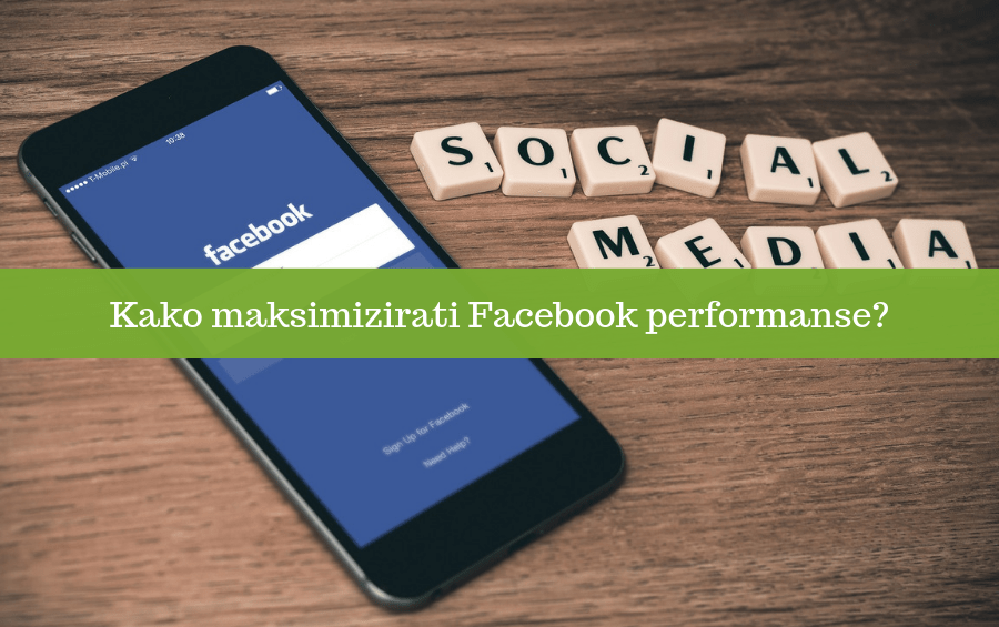Kako maksimizirati Facebook performanse?